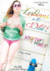 Lesbians In The Wild #2: Rooftops & Rebels